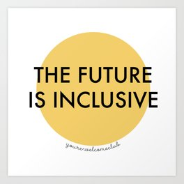 The Future Is Inclusive - Yellow Art Print