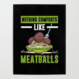 Nothing Comforts like Meatball Spaghetti Poster
