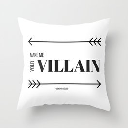Make Me Your Villain Throw Pillow