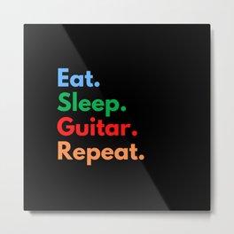 Eat. Sleep. Guitar. Repeat. Metal Print