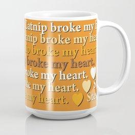 Steve Catnip broke my heart Coffee Mug