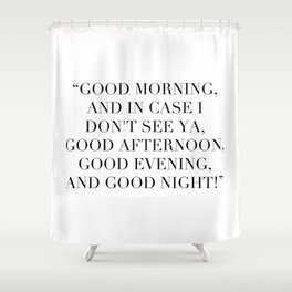 Good morning Shower Curtain