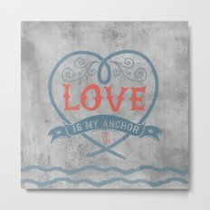 Maritime Design- Love is my anchor on grey abstract background Metal Print