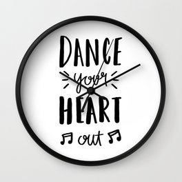 Dance your heart out - typography Wall Clock