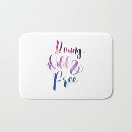 Young Wild and Free, Cosmos Quote Bath Mat