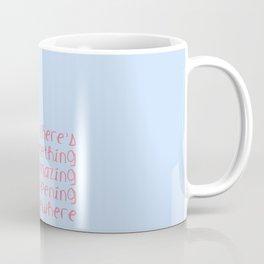 There's something amazing happening somewhere Coffee Mug