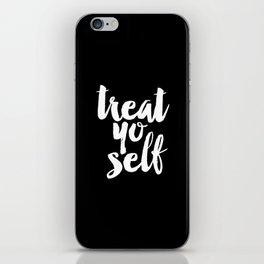 Treat Yo Self black and white typography poster black-white design home decor bedroom dorm wall art iPhone Skin