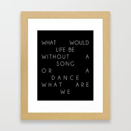 Without a Song or a Dance Framed Art Print
