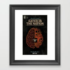 Hated in the Nation Framed Art Print