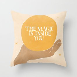 The Magic Is Inside You Throw Pillow