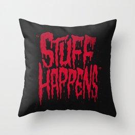 Stuff Happens Throw Pillow