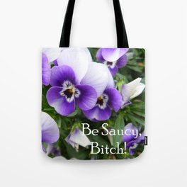 Be saucy, bitch! Tote Bag