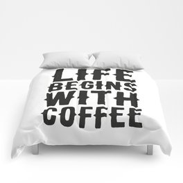 Life Begins With Coffee Comforters