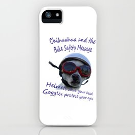 Chihuahua and the Bike Safety Message iPhone Case