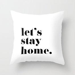 Let's stay home, scandinavian design (4) Throw Pillow