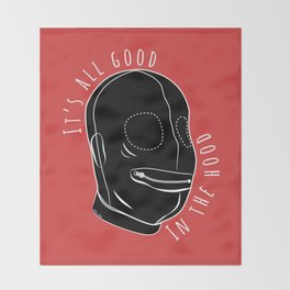 All Good In The Hood - BDSM Funny Throw Blanket