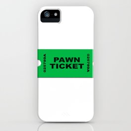 Pawn Ticket iPhone Case