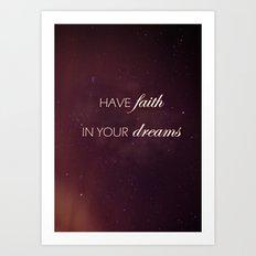 Have Faith In Your Dreams II Art Print