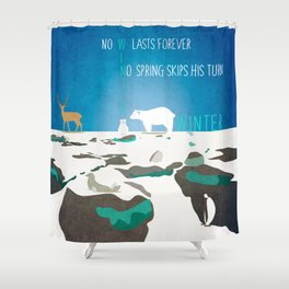 No winter lasts forever 1 Shower Curtain