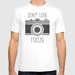 Don't Lose Focus! T-shirt