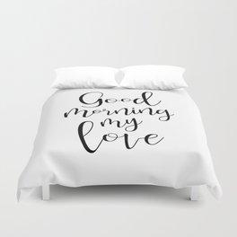 Good Mornind My Love - black on white #love #decor #valentines Duvet Cover