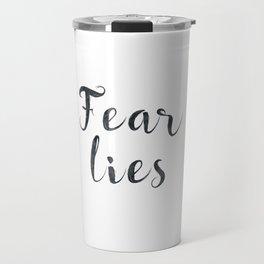 Fear lies Travel Mug