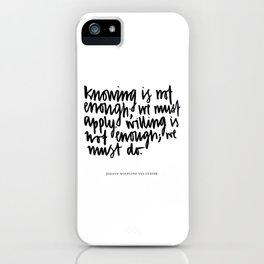 knowing is not enough iPhone Case