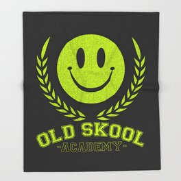 Old Skool Academy Rave Quote Throw Blanket
