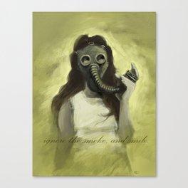 Ignore the Smoke Canvas Print