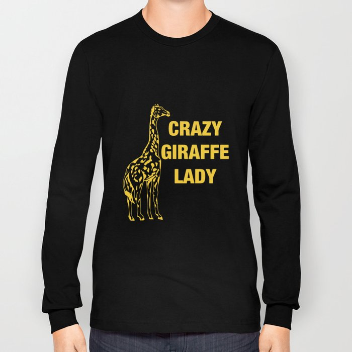 Crazy Giraffe Lady animals yellow shirts mens and womens farm Long Sleeve T-shirt