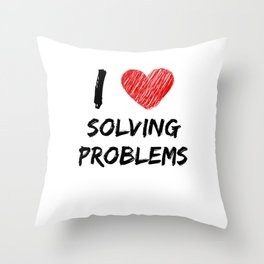 I Love Solving Problems Throw Pillow