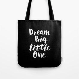 Dream Big Little One black-white typography poster black-white childrens room nursery home decor Tote Bag