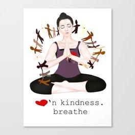 lovin' kindness. breathe Canvas Print