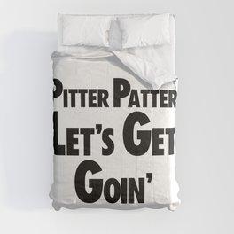 LET'S GET GOIN' Comforters