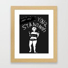 [CENSORED] Your Standards Framed Art Print