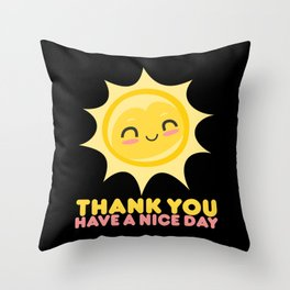 Thank You Have A Nice Day | Grocery Throw Pillow