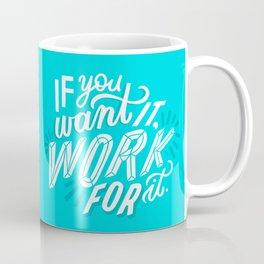 work for it Coffee Mug