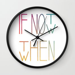 If not now 2 Wall Clock