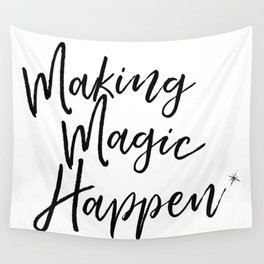 Making Magic Happen Wall Tapestry