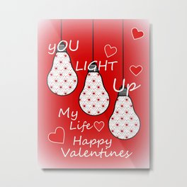 You Light Up My Life Metal Print