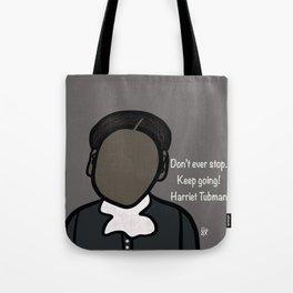 Harriet Tubman Keep Going! Tote Bag
