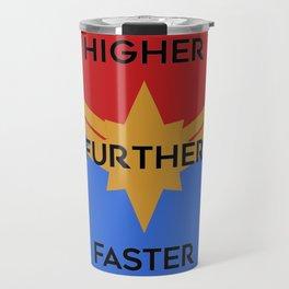 Higher, Further, Faster Travel Mug