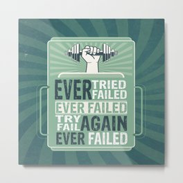 Ever Tried Ever Failed Try Again Inspirational Quote Metal Print