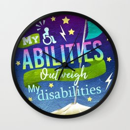 My Abilities Outweigh My Disabilities Wall Clock