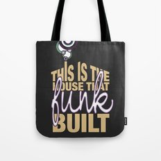 This Is The House That Funk Built Tote Bag
