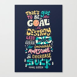 Increase Awesome, Decrease Suck Canvas Print