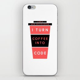 I AM A WEB DEVELOPER I TURN COFFEE INTO CODE (Red & Black) iPhone Skin