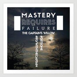 Mastery Requires Failure Art Print