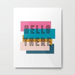 'Hello there' retro graphic design Metal Print