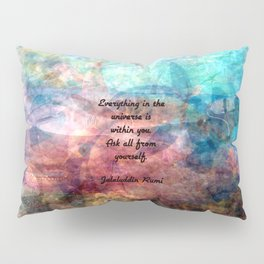 Rumi Motivational Quote Everything in the universe is within you Pillow Sham
